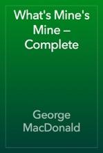 What's Mine's Mine — Complete