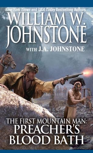 William W. Johnstone & J.A. Johnstone - Preacher's Bloodbath