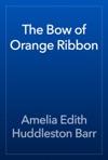 The Bow Of Orange Ribbon