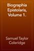 Samuel Taylor Coleridge - Biographia Epistolaris, Volume 1. artwork