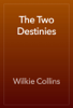 Wilkie Collins - The Two Destinies artwork