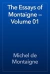 The Essays Of Montaigne  Volume 01