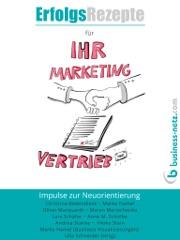 Erfolgsrezepte für Ihr Marketing und Ihren Vertrieb