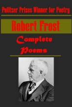 Robert Frost Poems Collection, Mountain Interval North Of Boston A Boy's Will