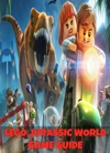 Lego Jurassic World - The Ultimate Game Guide