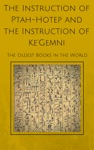 The Instruction Of Ptah-Hotep And The Instruction Of KeGemni The Oldest Books In The World