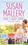 Susan Mallery Fools Gold Series Volume Three