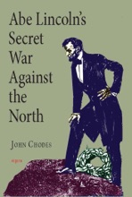 Abe Lincoln's Secret War Against The North