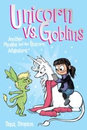 Unicorn vs. Goblins (Phoebe and Her Unicorn Series Book 3) - Dana Simpson