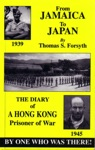 From Jamaica To Japan The Diary Of A Hong Kong Prisoner Of War