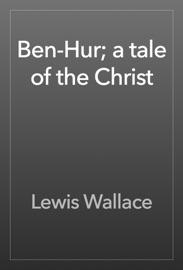 Ben-Hur; a tale of the Christ read online