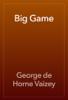 George de Horne Vaizey - Big Game artwork