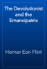 Homer Eon Flint - The Devolutionist and the Emancipatrix artwork