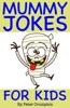 Funny Mummy Jokes for Kids
