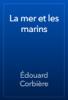 Г‰douard CorbiГЁre - La mer et les marins artwork