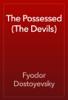 Fyodor Dostoyevsky - The Possessed (The Devils) artwork