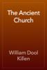 William Dool Killen - The Ancient Church artwork