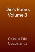 Dio's Rome, Volume 3
