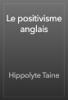 Hippolyte Taine - Le positivisme anglais artwork