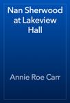 Nan Sherwood at Lakeview Hall