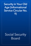 Security In Your Old Age Informational Service Circular No 9