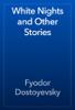 Fyodor Dostoyevsky - White Nights and Other Stories artwork