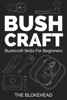 The Blokehead - Bushcraft: Bushcraft Skills For Beginners ilustración
