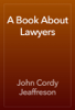 John Cordy Jeaffreson - A Book About Lawyers artwork