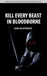 Kill Every Beast In Bloodborne