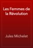 Jules Michelet - Les Femmes de la Révolution artwork