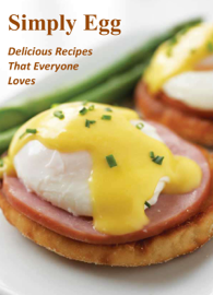 Simply Egg: Delicious Recipes That Everyone Loves