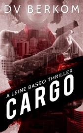 Cargo: A Leine Basso Thriller (#4) book summary
