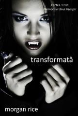 Transformată (Cartea 1 Din Memoriile Unui Vampir)