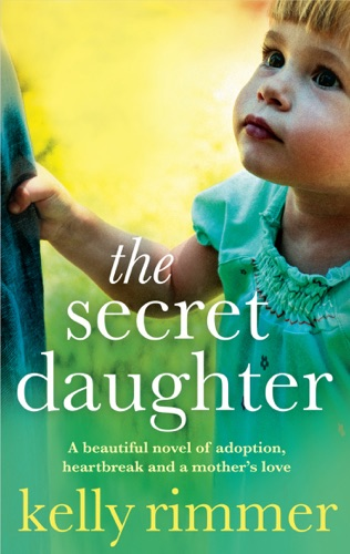 Kelly Rimmer - The Secret Daughter