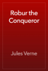 Jules Verne - Robur the Conqueror artwork