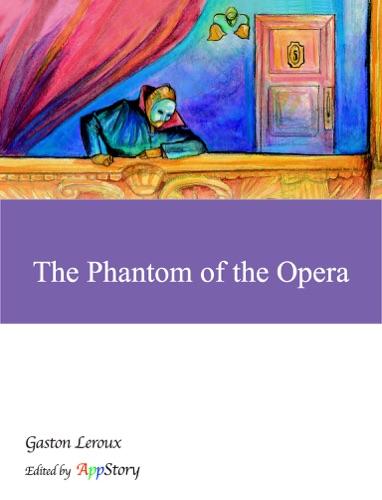 Gaston Leroux & Appstory - The Phantom of the Opera