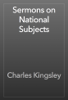 Charles Kingsley - Sermons on National Subjects artwork