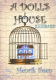 an overview of a dolls house by henrik ibsen Introduction the play 'a doll's house' is a three act play written by henrik ibsen the play is significant for its critical attitude toward 19th century marriage norms.