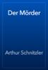 Arthur Schnitzler - Der Mörder 앨범 사진