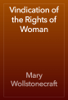 Vindication of the Rights of Woman - Mary Wollstonecraft