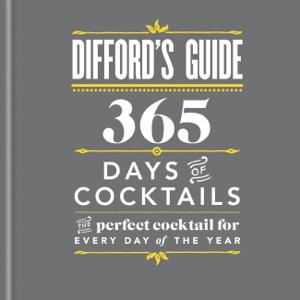 Difford's Guide: 365 Days of Cocktails Copertina del libro