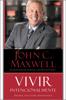 Vivir Intencionalmente - John C. Maxwell