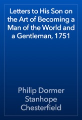 Letters to His Son on the Art of Becoming a Man of the World and a Gentleman, 1751