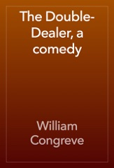 The Double-Dealer, a comedy