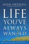 The Life Youve Always Wanted Participants Guide