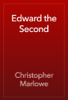 Christopher Marlowe - Edward the Second artwork