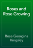 Rose Georgina Kingsley - Roses and Rose Growing artwork