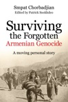 Surviving The Forgotten Armenian Genocide