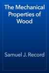 The Mechanical Properties Of Wood