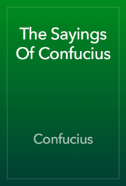 The Sayings Of Confucius book